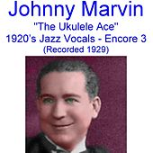 The Ukulele Ace (1920's Jazz Vocals) [Encore 3] [Recorded 1929] de Johnny Marvin