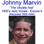The Ukulele Ace (1920's Jazz Vocals) [Encore 4] [Recorded 1929-1940] de Johnny Marvin