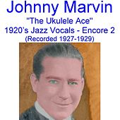 The Ukulele Ace (1920's Jazz Vocals) [Encore 2] [Recorded 1927-1929] de Johnny Marvin