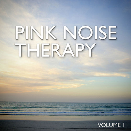 Pink Noise Therapy, Vol. 1 by Pink Noise Therapy