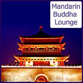 Mandarin Buddha Lounge - 40 Asian Influenced Bar Sounds de Various Artists