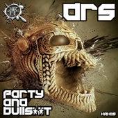 Party & Bullshit - Single by D.R.S.