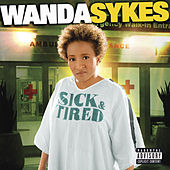 Sick & Tired by Wanda Sykes