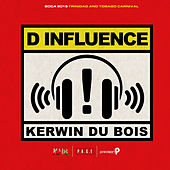D Influence (Soca 2015 Trinidad and Tobago Carnival) by Kerwin Du Bois