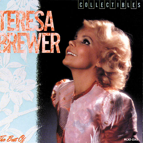The Best Of Teresa Brewer by Teresa Brewer