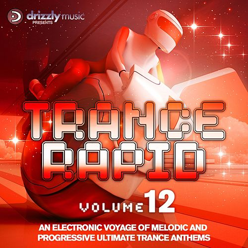 Trance Rapid, Vol. 12 (An Electronic Voyage of Melodic and Progressive Ultimate Trance Anthems) von Various Artists