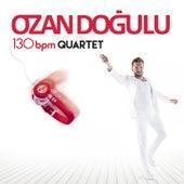 130 Bpm Quartet by Ozan Doğulu