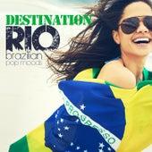 Destination Rio (Brazilian Pop Moods) by Various Artists