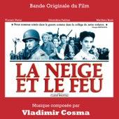 La neige et le feu (Bande originale du film de Claude Pinoteau) de Various Artists