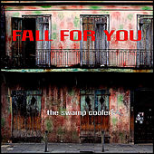 Fall for You by The Swamp Coolers