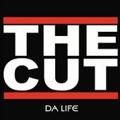 Da Life de the Cut