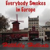 Everybody Smokes in Europe von Hillbilly Hellcats