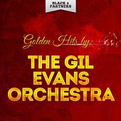 Golden Hits By the Gil Evans Orchestra von Gil Evans