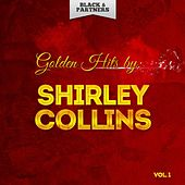 Golden Hits By Shirley Collins Vol. 1 by Shirley Collins