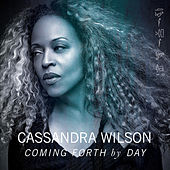 Coming Forth by Day de Cassandra Wilson