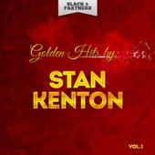 Golden Hits By Stan Kenton Vol. 1 by Stan Kenton