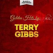 Golden Hits By Terry Gibbs by Terry Gibbs