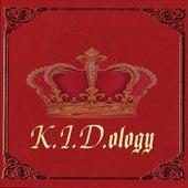 K.I.D.ology von Kid