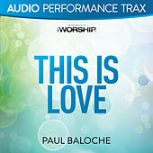 This Is Love by Paul Baloche