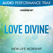 Love Divine by New Life Worship