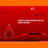 Santa Claus Please Get on Your Sleigh - Single de LT