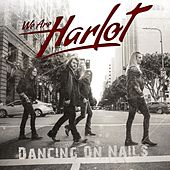 Dancing On Nails by We Are Harlot
