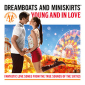 Dreamboats & Miniskirts: Young And In Love by Various Artists