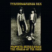 Prophets, Seers And Sages: The Angels Of The Ages by Tyrannosaurus Rex