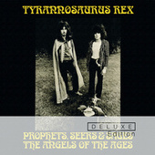 Prophets, Seers And Sages: The Angels Of The Ages (Deluxe) by Tyrannosaurus Rex