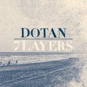 7 Layers by Dotan