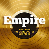 Empire: Music From 'The Devil Quotes Scripture' von Empire Cast