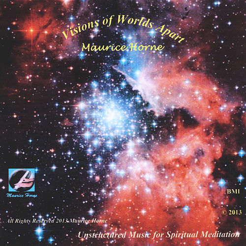 Visions of Worlds Apart by Maurice Horne