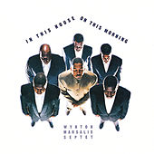 In This House, On This Morning von Wynton Marsalis