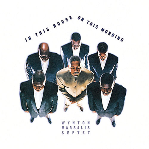 In This House, On This Morning by Wynton Marsalis