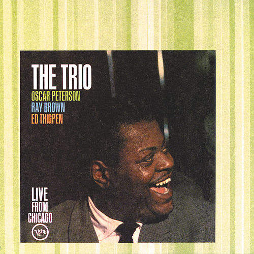Trio Live In Chicago by Oscar Peterson