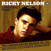 Lonesome Town: The Complete Record Releases 1957-1959 by Ricky Nelson