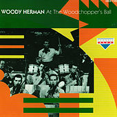 At The Woodchopper's Ball de Woody Herman