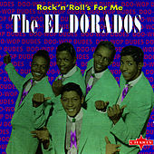 Rock 'N' Roll's For Me de The El Dorados