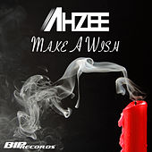 Make A Wish Radio Edit von Ahzee