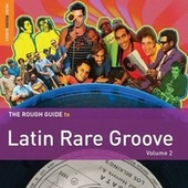 Rough Guide To Latin Rare Groove (Vol. 2) by Various Artists