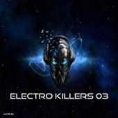 Electro Killers, Vol. 3 von Various Artists