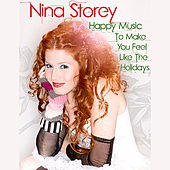 Happy Music to Make You Feel Like the Holidays by Nina Storey
