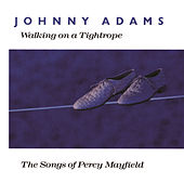 Walking On A Tightrope by Johnny Adams