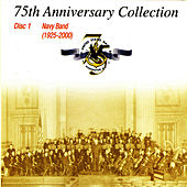 75th Anniversary Collection Vol. 1 by Us Navy Band