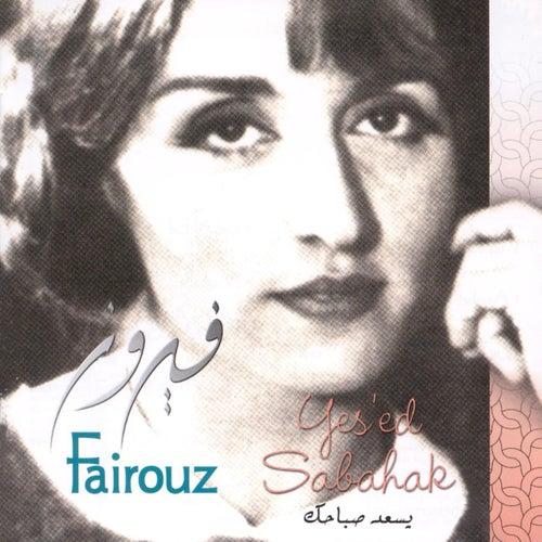 Yes'ed Sabahak by Fairuz