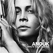 Who's Your Momma by Anouk