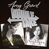 Double Take: Simple Things & Behind The Eyes by Amy Grant