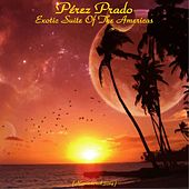 Exotic Suite of the Americas (Remastered 2014) de Perez Prado