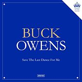 Save The Last Dance For Me by Buck Owens