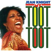 My Toot Toot by Jean Knight